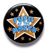 1 Inch Pupil Of The Month Pin Badge