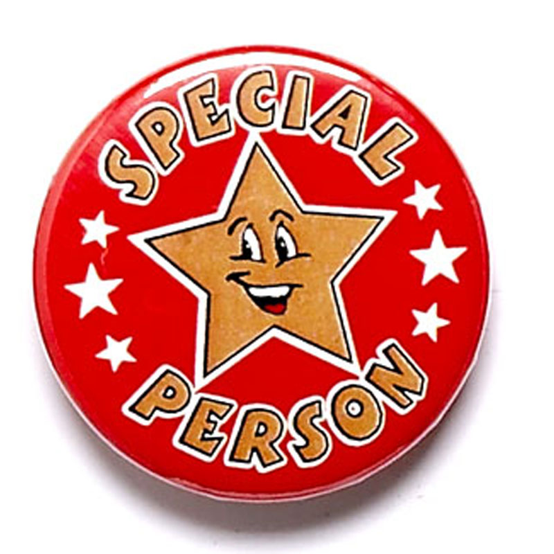 1 Inch Special Person Pin Badge