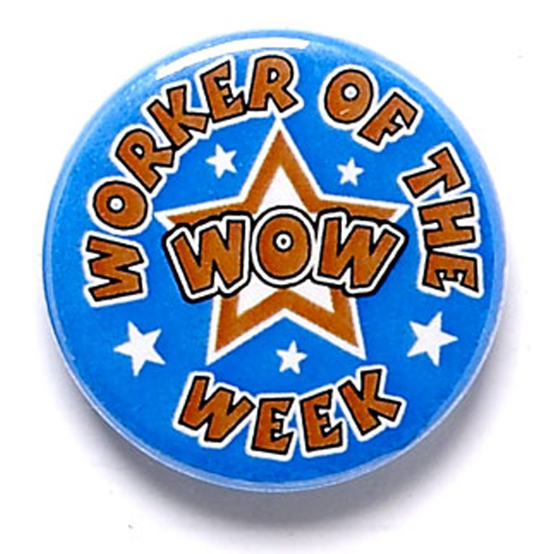 1 Inch Worker Of The Week Pin Badge